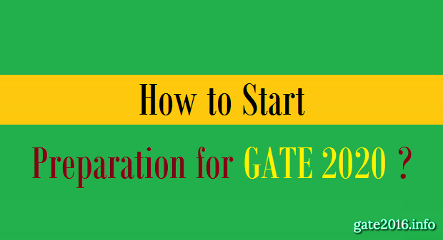 How to Start Preparation for GATE 2020 ?