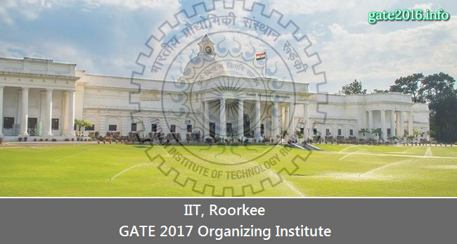 IIT Roorkee- GATE 2017 Organizing Institute