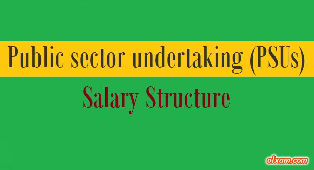 PSU Salary Structure – (2019-2020) | GATE & Non-GATE