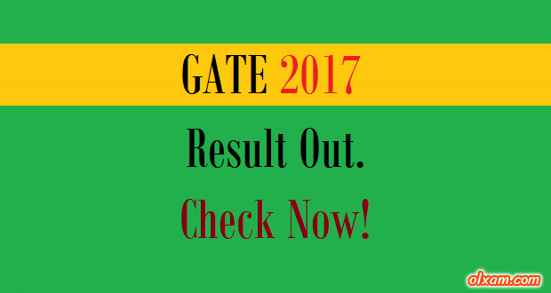 Gate Results: GATE 2017 Result Out. Check Now!