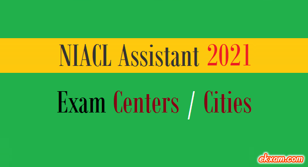 niacl assistant exam centers cities