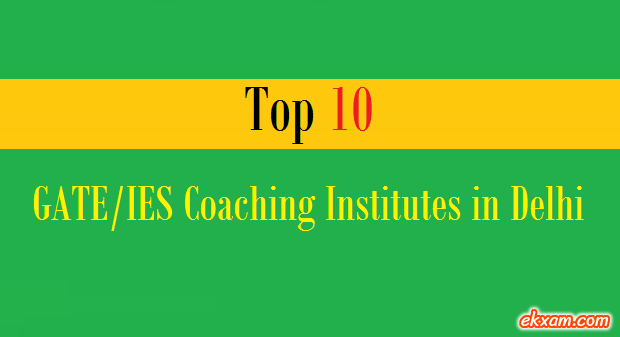 top 10 gate ies coaching institutes delhi