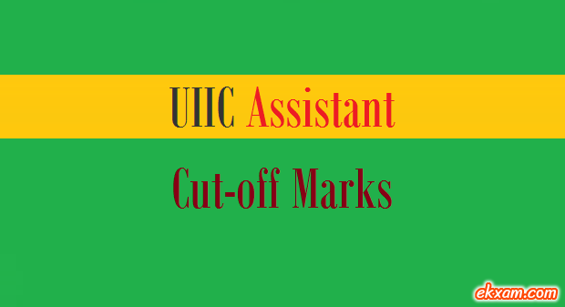 uiic assistant cut off marks