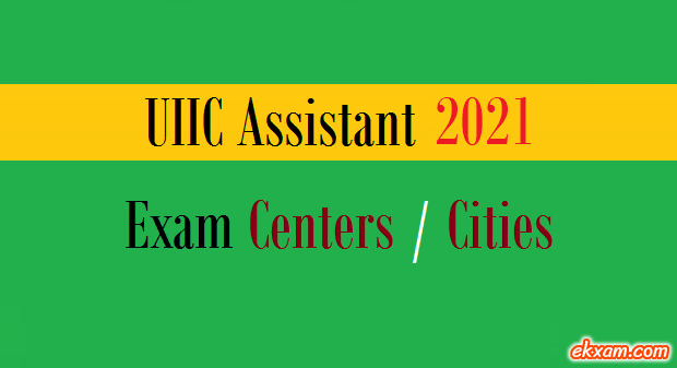uiic assistant exam centers cities